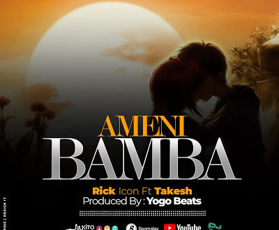 Rick Icon Ft Takesh - Amenibamba