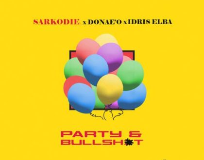 Sarkodie ft. Idris Elba & Donaeo – Party & Bullshit