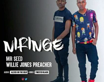 Willie Jones ft MR Seed – NIRINGE