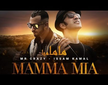 Issam Kamal ft Mr Crazy - Mamma Mia