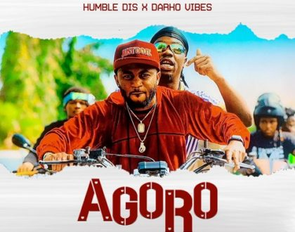 Humble Dis ft. Darkovibes – Agoro (Prod. by Eargasm Beats)