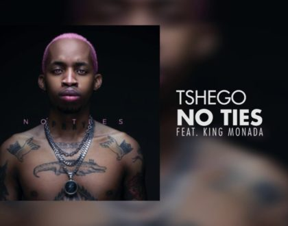 Tshego ft King Monada - No ties