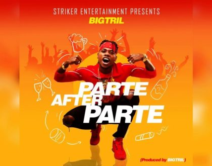 "BigTril – ""Parte After Parte"""