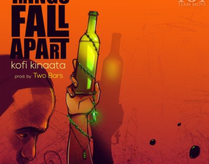 Kofi Kinaata – Things Fall Apart (Prod. by Two Bars)
