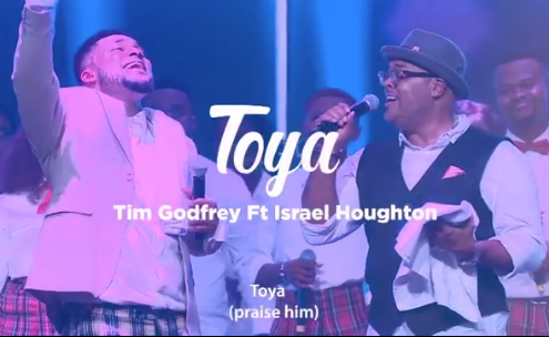 Tim Godfrey Ft Israel Houghton - Toya