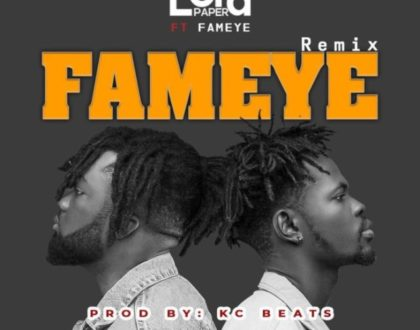 Lord Paper – Fameye (Remix) ft. Fameye (Prod. by KC Beatz)