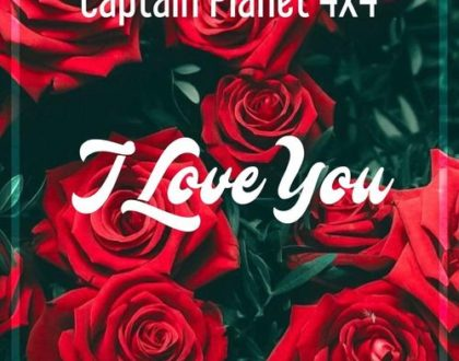 Captain Planet (4X4) – I Love You (Prod. by Beat Boss Tims)