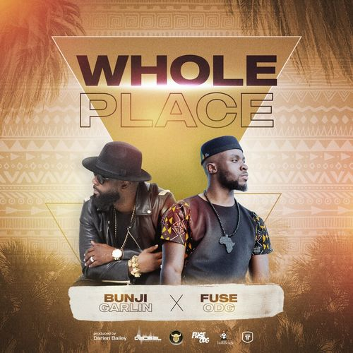 Fuse ODG x Bunji Garlin – Whole Place