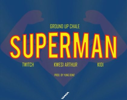 Twitch, Kwesi Arthur, Kidi - Superman (OFFICIAL VIDEO )