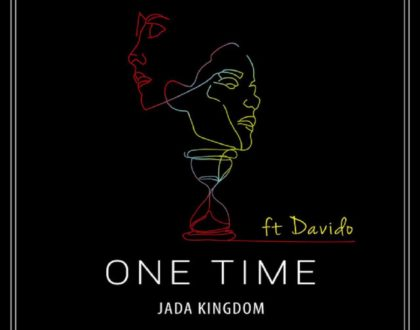 Jada Kingdom – One Time (Remix) ft. Davido