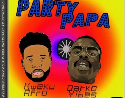 Kweku Afro ft. DarkoVibes – Party Papa (Prod. by JaysynthsBeatz)