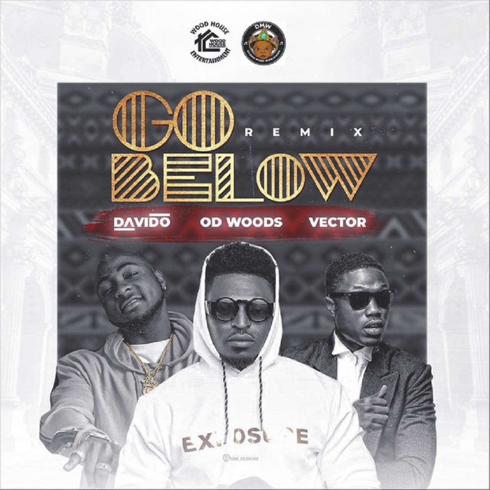 OD Woods – Go Below (Remix) ft. Davido, Vector