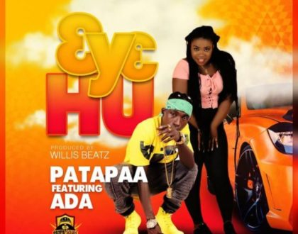 Patapaa – 3y3 Hu ft. Ada (Prod. by Willis Beatz)