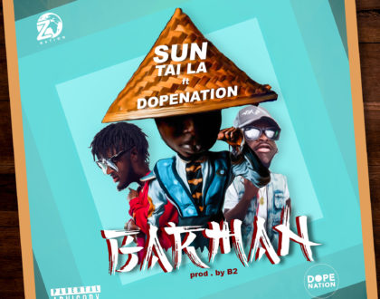 Sun Tai La Feat DopeNation — Barman (Prod By B2)