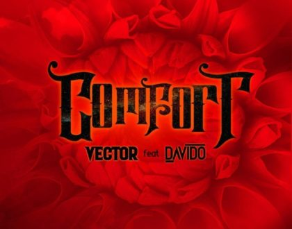 Vector ft. Davido – Comfortable (Prod. by Vstix)