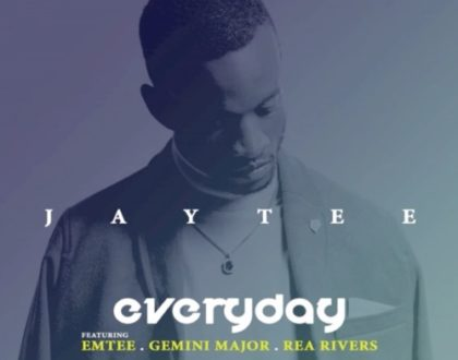 JayTee – Everyday ft. Emtee, Gemini Major & Rea Rivers