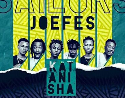 Sailors Ft Joefes – Katanisha