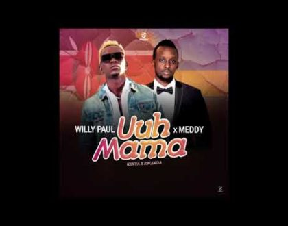 Willy Paul x Meddy – Uuh Mama