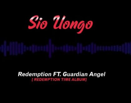 Redemption ft Guardian Angel – Sio Uongo