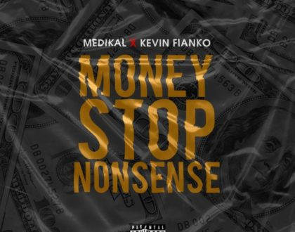 Medikal – Money Stop Nonsense ft. Kevin Fianko (Prod. by Halm)