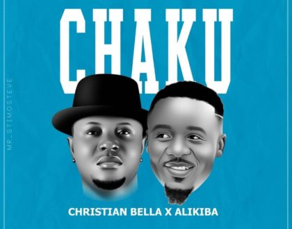 Christian Bella X Alikiba – CHAKU