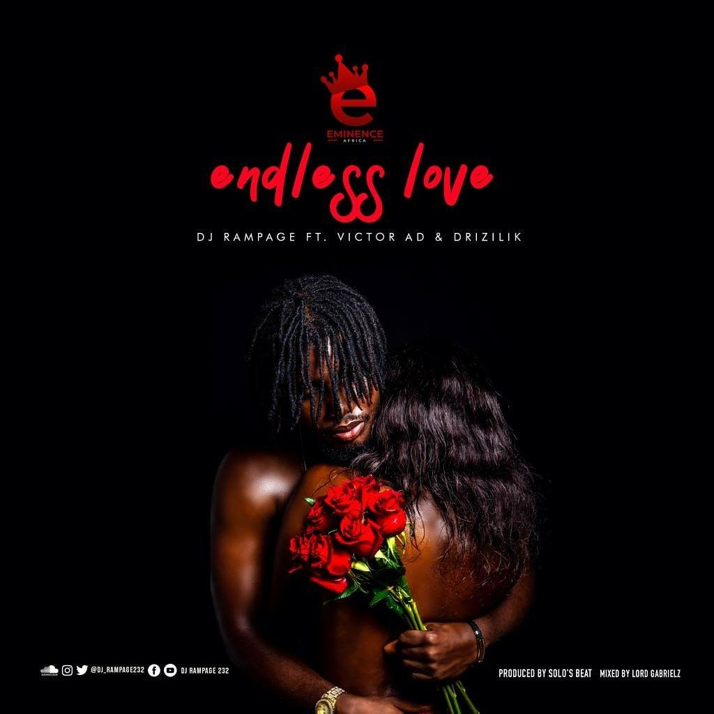 DJ Rampage – Endless Love ft. Victor AD & Drizilik