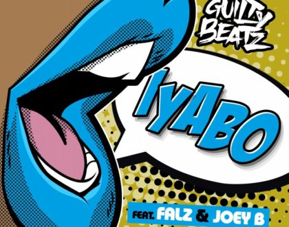 GuiltyBeatz – Iyabo ft. Falz & Joey B