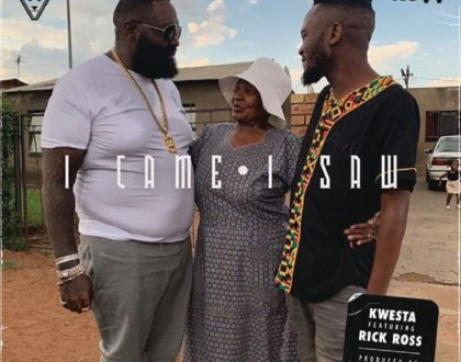 Kwesta  ft. Rick Ross – I Came I Saw