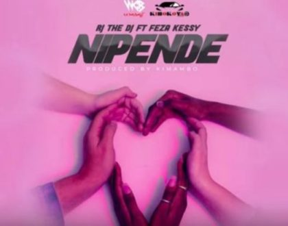 Rj The Dj Ft Feza Kessy – Nipende