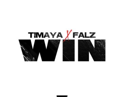 Timaya – Win ft. Falz