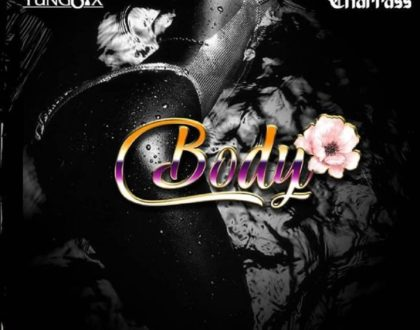 Yung6ix – Body ft. Charass (Prod. by Disally)