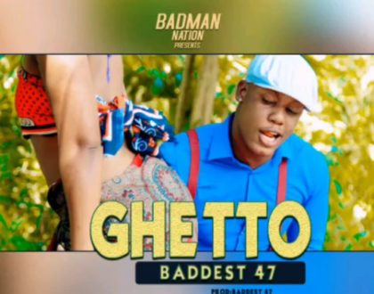Baddest 47 – Ghetto
