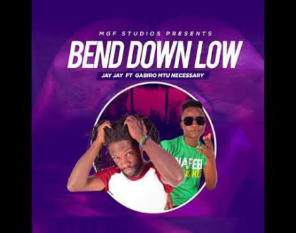 Jay Jay ft Gabiro Mtu Necessary – Bend Down Low
