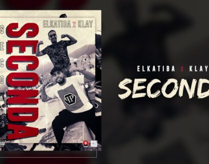 EL KATIBA FT. KLAY BBJ - SECONDA