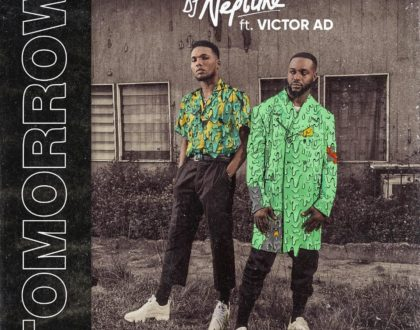 Dj Neptune ft. Victor AD – Tomorrow