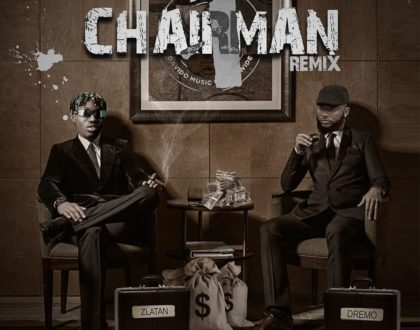 Dremo – Chairman (Remix) ft. Zlatan (Prod. by Rexxie)