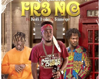 Qwaachi – Fre No ft. Kofi Mole & Fameye (Prod. by Short)