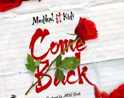 Medikal ft. KiDi – Come Back (Prod. by MOGBeatz)