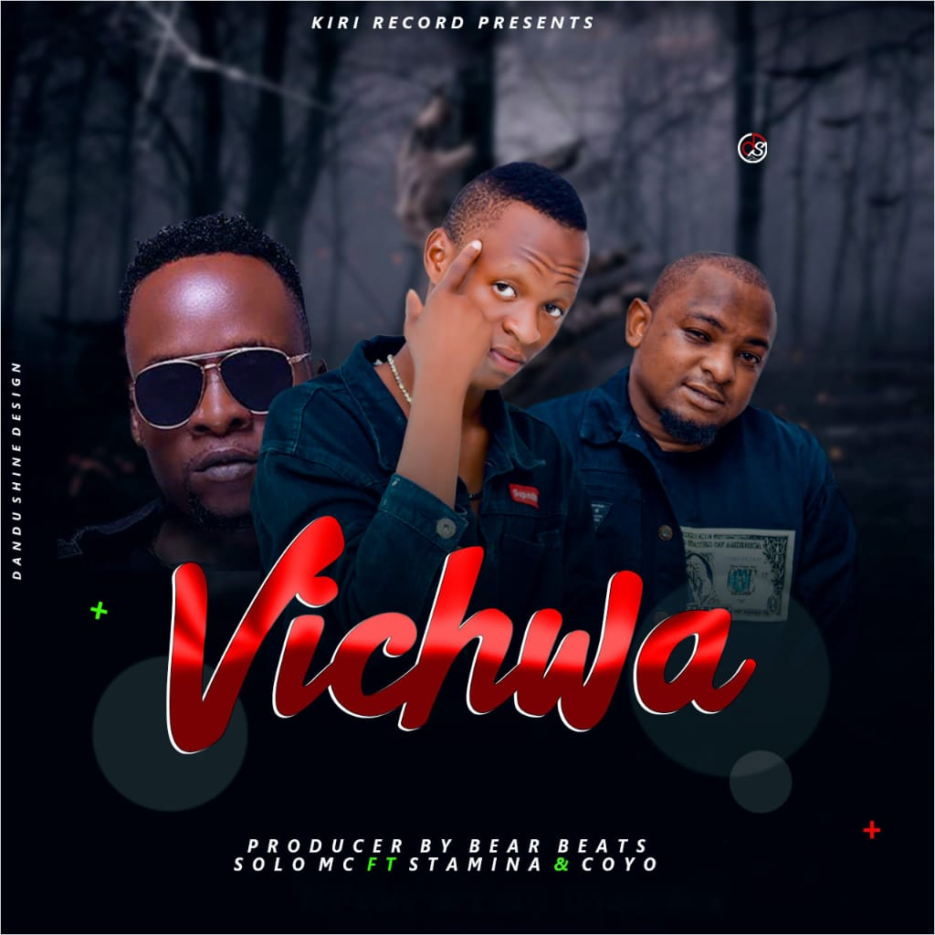 Solo Mc Ft Stamina X Coyo MC – VICHWA