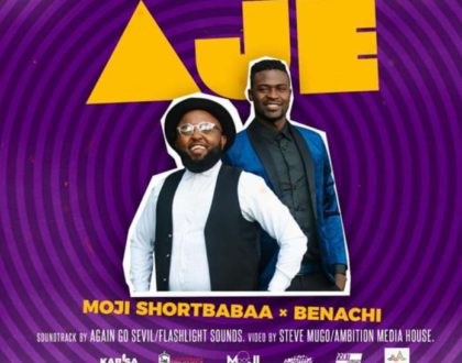 BENACHI FT MOJI SHORTBABAA – AJE