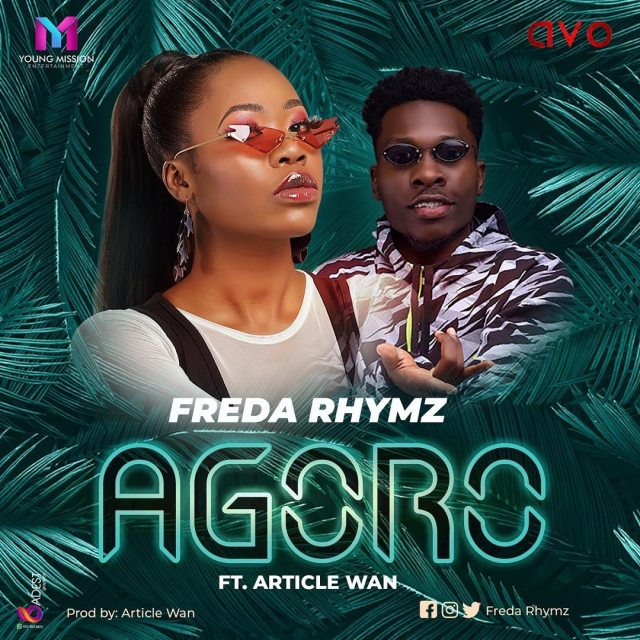 Freda Rhymz – Agoro ft. Article Wan (Prod. by Article Wan)