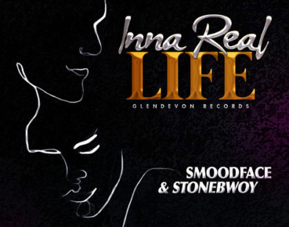 Smoodface & Stonebwoy – Inna Real Life (Prod. By Glendevon Records)