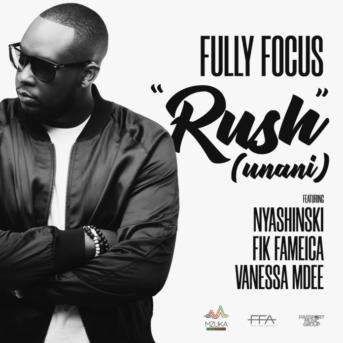 Fully Focus ft Nyashinski, Fik Fameica & Vanessa Mdee – Rush (Unani)
