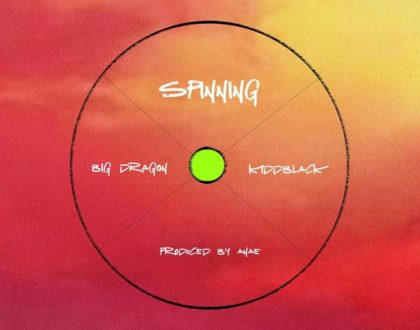 Big Dragon (Efya) – Spinning ft KiddBlack