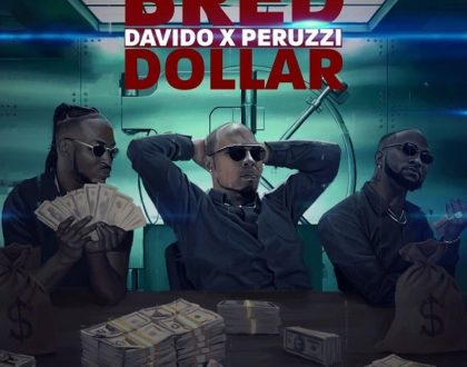B-Red – Dollar ft. Davido & Peruzzi (Prod. by Magic Boi)