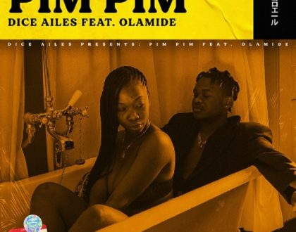 Dice Ailes – Pim Pim ft. Olamide (Prod. by Cracker)