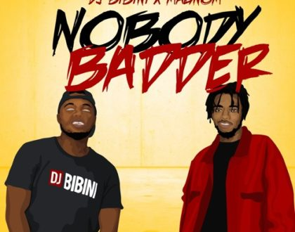DJ Bibini – Nobody Badder ft. Magnom (Prod. by Magnom)