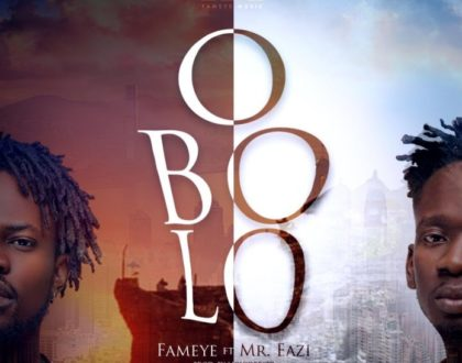 Fameye ft. Mr Eazi – Obolo (Prod. by Liquid Beatz)
