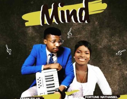 Frank Sylva – Mind ft. Fortune Nathaniel