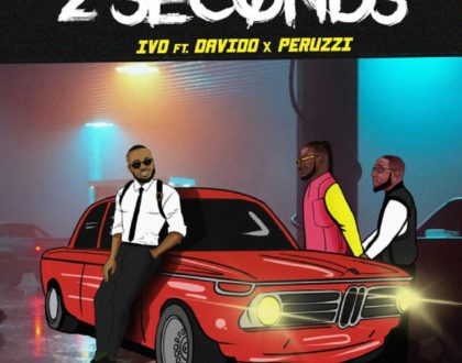 IVD – 2 Seconds ft. Davido & Peruzzi (Prod. by Speroach Beatz)